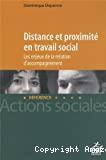 Distance et proximité en travail social