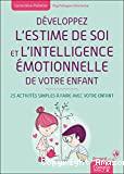 Développez l'estime de soi et l'intelligence émotionnelle de votre enfant