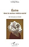 Ecrire dans le secteur médico-social
