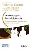 Accompagner les adolescents - Nouvelles pratiques, nouveaux défis pour les professionnels