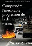 Comprendre l'inexorable progression de la délinquance (1980-2016)