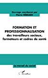 Formation et professionnalisation des travailleurs sociaux, formateurs et cadres