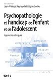 Psychopathologie et handicap de l'enfant et de l'adolescent