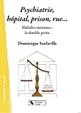 Psychiatrie, hôpital, prison, rue...