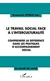 Le travail social face à l'interculturalité