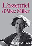 L'essentiel d'Alice Miller