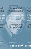 Changements et pensées du changement. Echanges avec Robert Castel