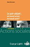 Le pair aidant : un nouvel acteur du travail social ?