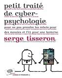 Petit traité de cyber-psychologie pour ne pas prendre les robots pour des messies et l'IA pour une lanterne