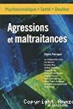 Agressions et maltraitances
