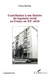 Contribution à une histoire du logement social en France au XXe siècle
