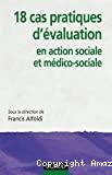 18 cas pratiques d'évaluation en action sociale et médico-sociale
