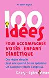 100 idées pour accompagner votre enfant diabétique