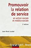 Promouvoir la relation de service en action sociale et médico-sociale