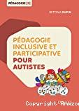 Pédagogie inclusive et participative pour autistes