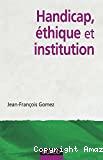 Handicap, éthique et institution