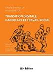 Transition digitale, handicaps et travail social