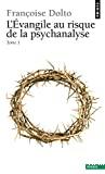 L'Evangile au risque de la psychanalyse. 1