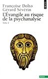 L'Evangile au risque de la psychanalyse. 2