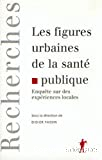 Les figures urbaines de la santé publique
