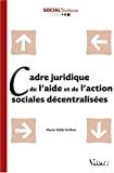 Cadre juridique de l'aide et de l'action sociales décentralisées