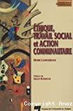 Ethique, travail social et action communautaire