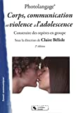 Photolangage. Corps, communication et violence à l'adolescence